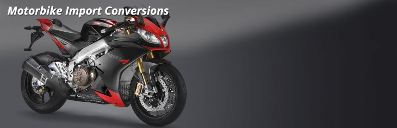 Motorbike Import Conversions